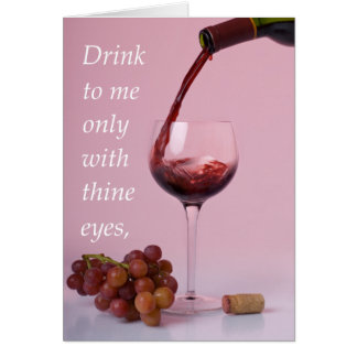 Drink to Me with Thine Eyes Card