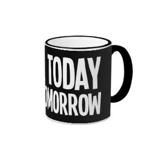 Drink Today Think Tomorrow Mug