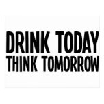 Drink Today Think Tomorrow Post Cards
