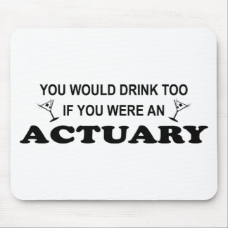 Drink Too - Actuary Mouse Pads