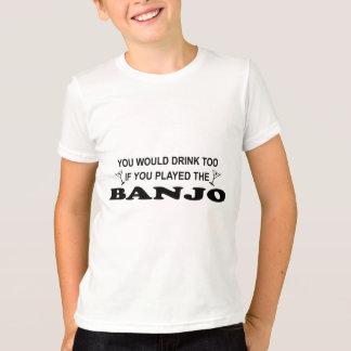 Drink Too - Banjo T-Shirt