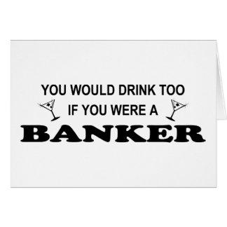 Drink Too - Banker Card