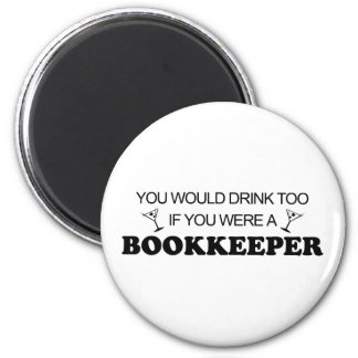 Drink Too - Bookkeeper 2 Inch Round Magnet