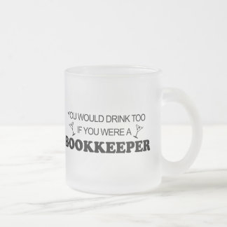 Drink Too - Bookkeeper Frosted Glass Coffee Mug