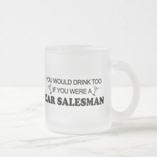 Drink Too - Car Salesman Frosted Glass Coffee Mug