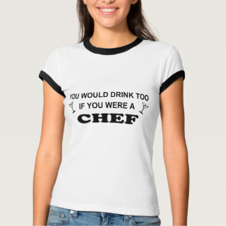 Drink Too - Chef T-Shirt