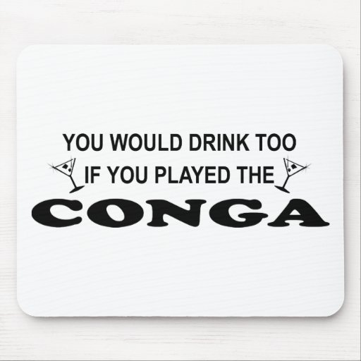 Drink Too - Conga Mouse Pad