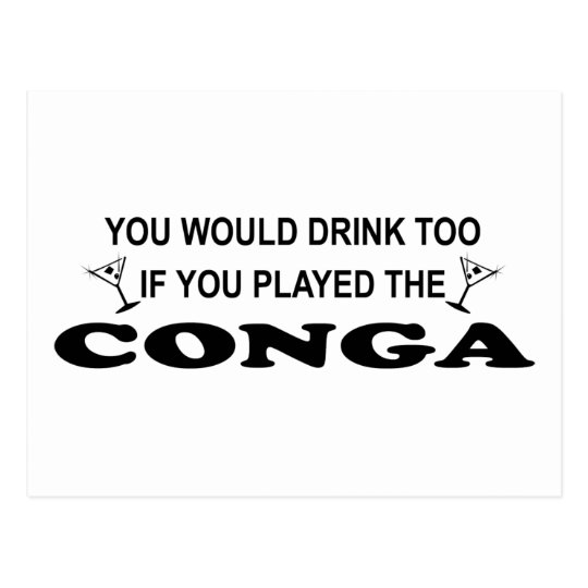 Drink Too - Conga Postcard