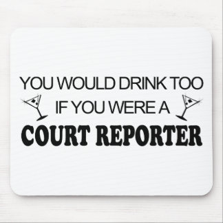 Drink Too - Court Reporter Mouse Pads