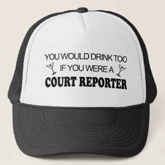 Drink Too - Court Reporter Trucker Hat