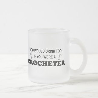 Drink Too - Crocheter 10 Oz Frosted Glass Coffee Mug