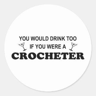 Drink Too - Crocheter Classic Round Sticker