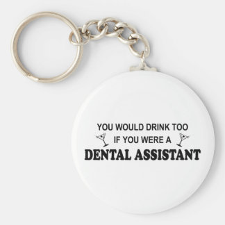 Drink Too - Dental Assistant Basic Round Button Keychain