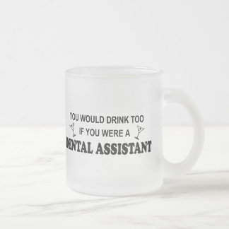 Drink Too - Dental Assistant Frosted Glass Coffee Mug