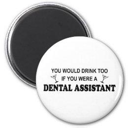 Drink Too - Dental Assistant Magnet