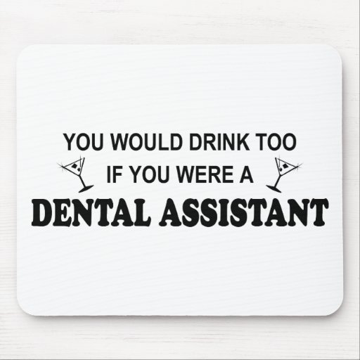 Drink Too - Dental Assistant Mousepad