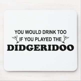 Drink Too - Didgeridoo Mouse Pads