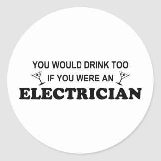 Drink Too - Electrician Round Sticker