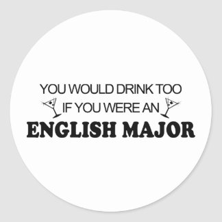 Drink Too - English Major Classic Round Sticker
