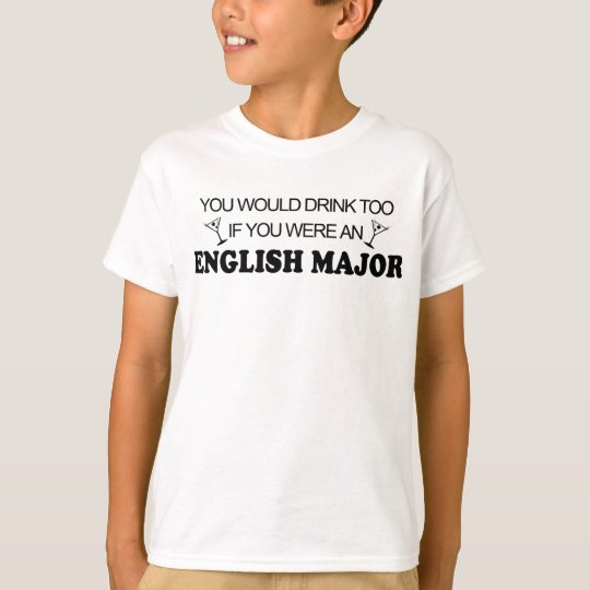 Drink Too - English Major T-Shirt