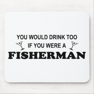 Drink Too - Fisherman Mouse Pad