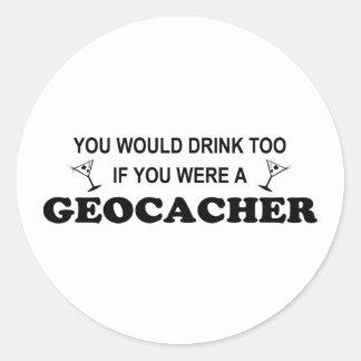 Drink Too - Geocacher Round Stickers