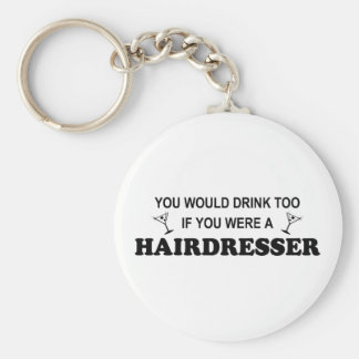Drink Too - Hairdresser Key Chains
