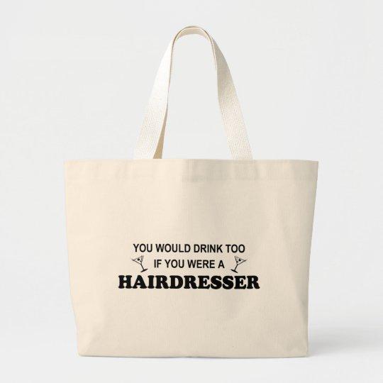 Drink Too - Hairdresser Large Tote Bag