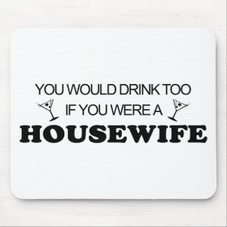 Drink Too - Housewife Mouse Pad