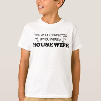 Drink Too - Housewife T-Shirt