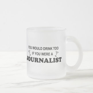 Drink Too - Journalist Frosted Glass Coffee Mug