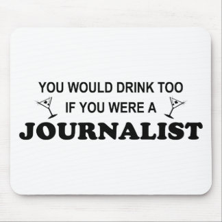 Drink Too - Journalist Mouse Pad