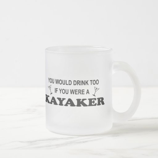 Drink Too - Kayaker 10 Oz Frosted Glass Coffee Mug