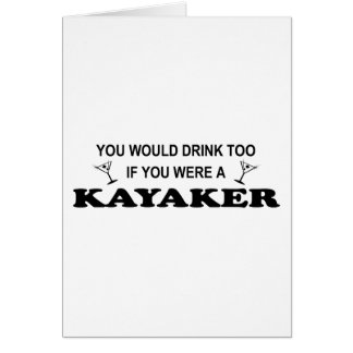Drink Too - Kayaker Card