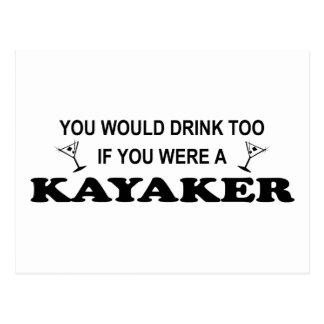 Drink Too - Kayaker Postcard