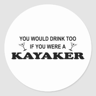 Drink Too - Kayaker Classic Round Sticker