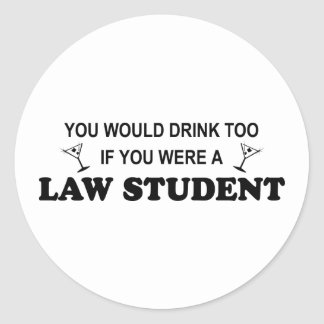 Drink Too - Law Student Classic Round Sticker