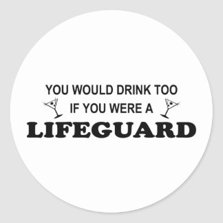Drink Too - Lifeguard Classic Round Sticker