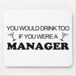 Drink Too - Manager Mouse Pads