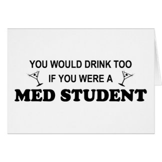 Drink Too - Med Student Card