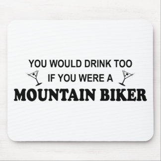 Drink Too - Mountain Biker Mouse Pad