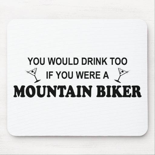 Drink Too - Mountain Biker Mousepads