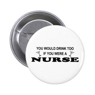 Drink Too - Nurse Pinback Button