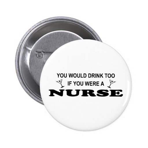 Drink Too - Nurse Pins