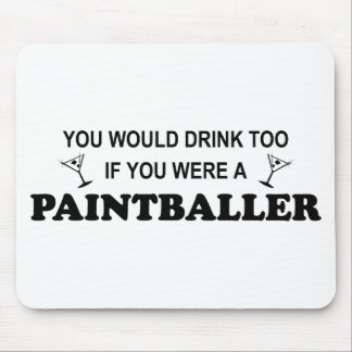Drink Too - Paintballer Mouse Pad