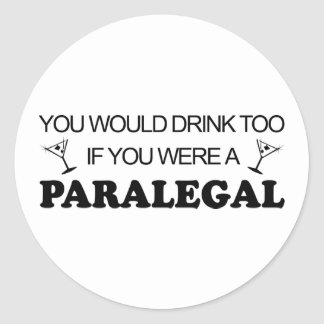 Drink Too - Paralegal Classic Round Sticker