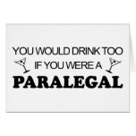 Drink Too - Paralegal Greeting Cards