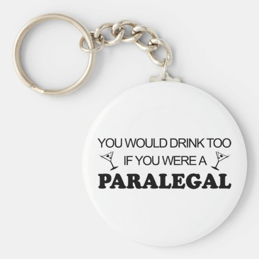 Drink Too - Paralegal Keychain