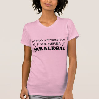 Drink Too - Paralegal T-Shirt