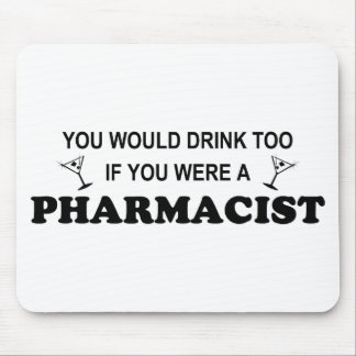 Drink Too - Pharmacist Mouse Pad